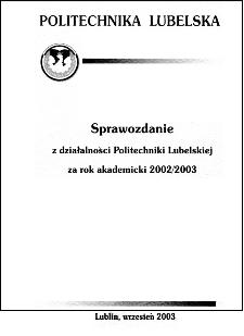 Sprawozdanie z działalności Politechniki Lubelskiej w roku akademickim 2002/2003