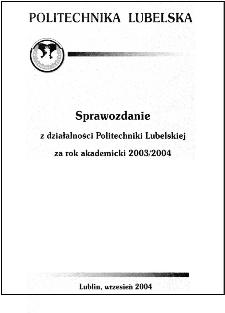 Sprawozdanie z działalności Politechniki Lubelskiej w roku akademickim 2003/2004