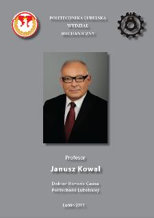 Profesor Janusz Kowal : Doktor Honoris Causa Politechniki Lubelskiej
