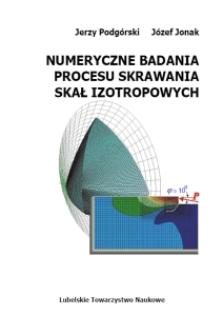 Numeryczne badania procesu skrawania skał izotropowych