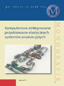 Komputerowo zintegrowane projektowanie elastycznych systemów produkcyjnych