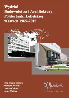 Wydział Budownictwa i Architektury Politechniki Lubelskiej w latach 1965-2015
