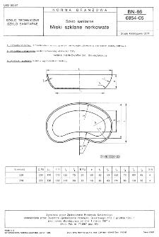 Szkło sanitarne - Miski szklane nerkowate BN-66/6854-05