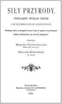 """Siły przyrody : popularny wykład fizyki i jej główniejszych zastosowań : według wielu najnowszych źródeł oraz w części na podstawie dzieła Guillemina """"Le monde physique"""""""