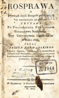 Rosprawa o trytwach czyli Drogach publicznych tak starożytnych jak nowych czytana na posiedzeniu publiczném Towarzystwa Naukowego przy Uniwersytecie Jagiellońskim w roku 1820