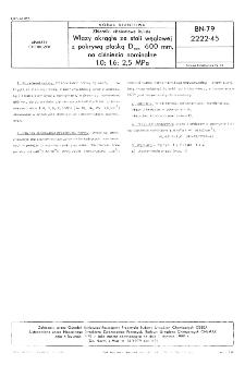 Zbiorniki ciśnieniowe kuliste - Włazy okrągłe ze stali węglowej z pokrywą płaską Dnom 600 mm, na ciśnienia nominalne 1,0; 1,6; 2,5 MPa BN-79/2222-45
