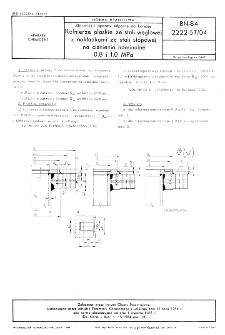 Zbiorniki i aparaty odporne na korozję - Kołnierze płaskie ze stali węglowej z nakładkami ze stali stopowej na ciśnienia nominalne 0,8 i 1,0 MPa BN-84/2222-57/04
