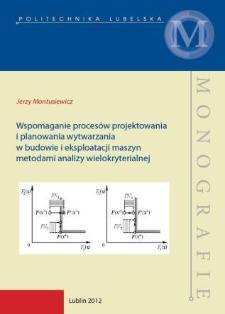 Wspomaganie procesów projektowania i planowania wytwarzania w budowie i eksploatacji maszyn metodami analizy wielokryterialnej