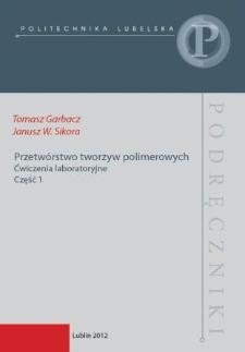 Przetwórstwo tworzyw polimerowych : ćwiczenia laboratoryjne. Część 1